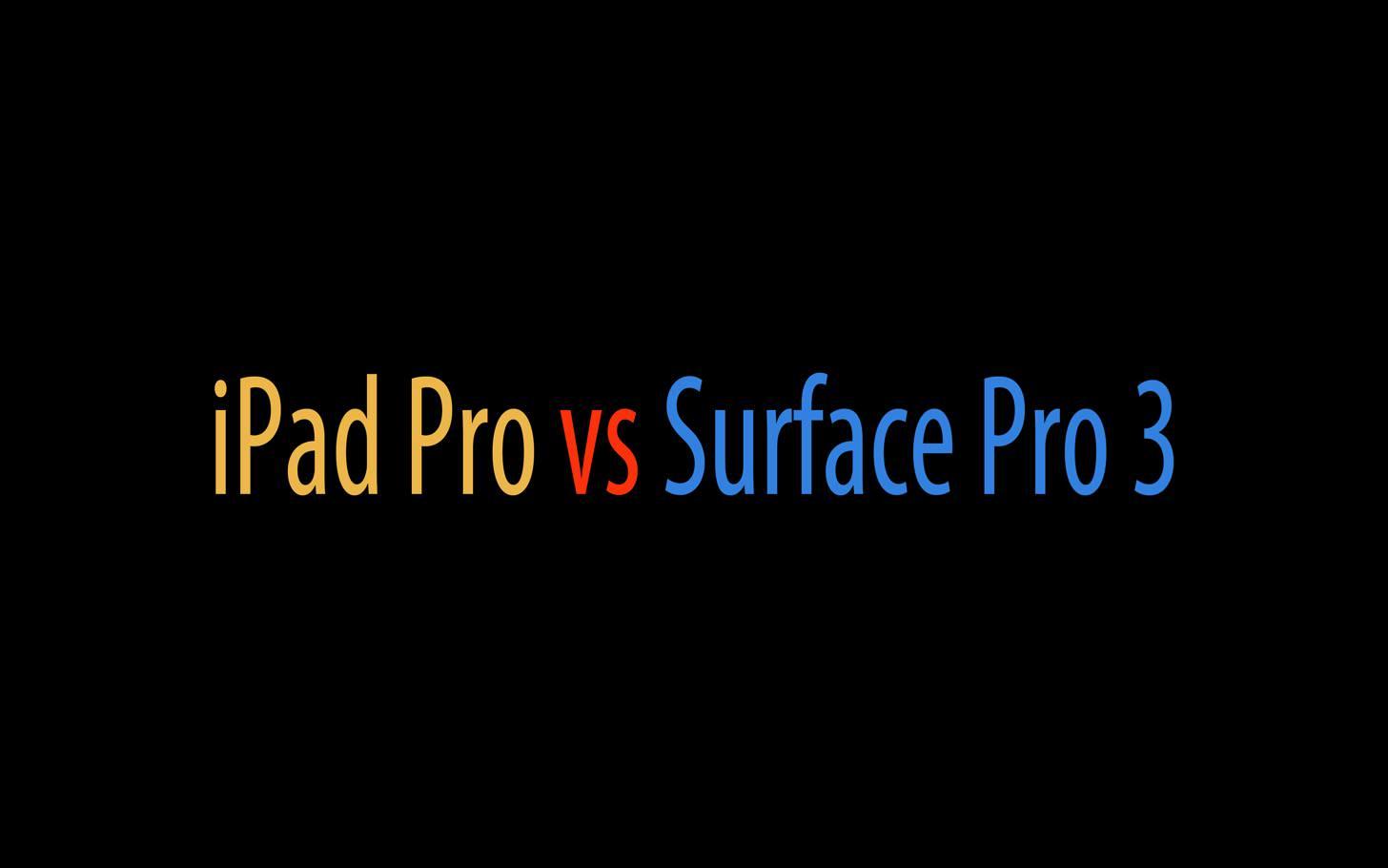 IPad Pro vs Surface Pro 3