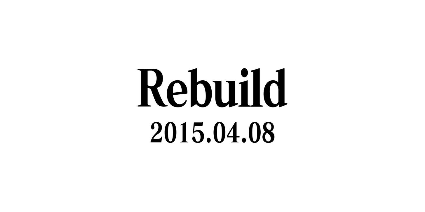Rebuild @2015.04.08 #するぷろ