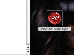 Pod to Mac.appをクリックして開きます。