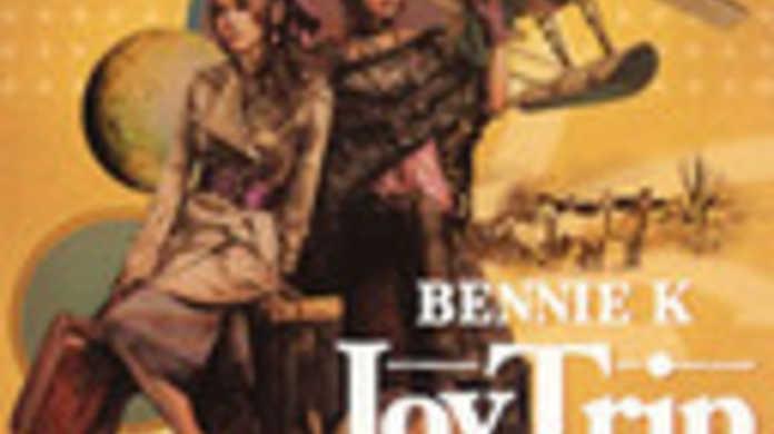 Joy Trip - BENNIE Kの歌詞と試聴レビュー